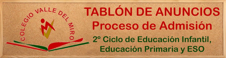 proceso de admisión 2º Ciclo de Ed. Infantil, Ed. Primaria y Ed. Secundaria Obligatoria Valle del Miro